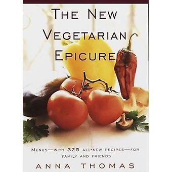 The New Vegetarian Epicure - Menus for Family and Friends by Anna Thom