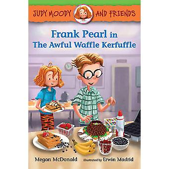 Judy Moody and Friends - Frank Pearl in the Awful Waffle Kerfuffle by