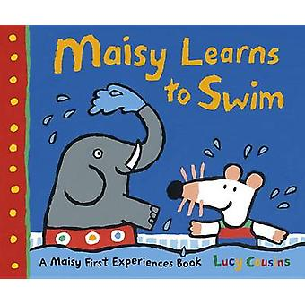 Maisy Learns to Swim - A Maisy First Experience Book by Lucy Cousins -