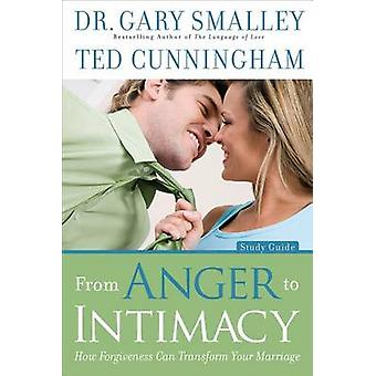 From Anger to Intimacy - How Forgiveness Can Transform Your Marriage b