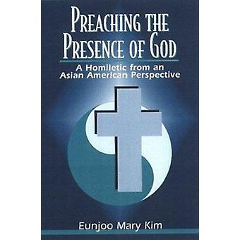 Preaching the Presence of God - A Homiletic from an Asian American Per