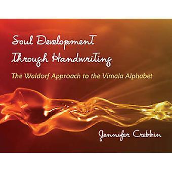 Soul Development Through Handwriting - The Waldorf Approach to the Vim