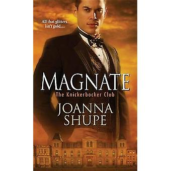 Magnate by Joanna Shupe - 9781420139846 Book
