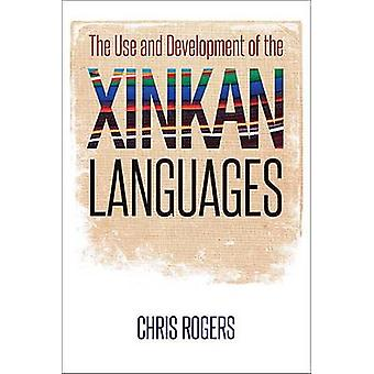 The Use and Development of the Xinkan Languages by Chris Rogers - 978