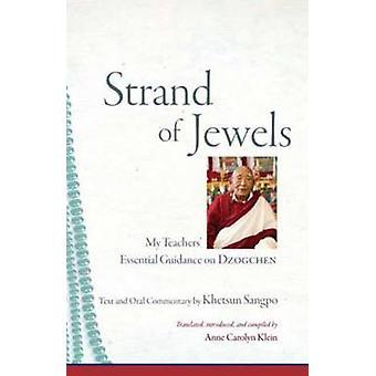 Strand of Jewels - My Teachers' Essential Guidance on Dzogchen by Khet