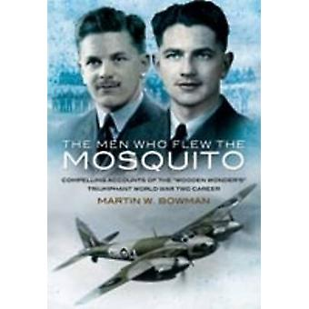 The Men Who Flew the Mosquito - Compelling Account of the 'Wooden Wond