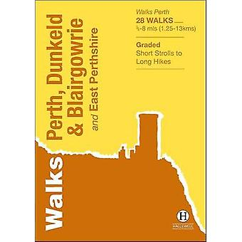 Walks Perth - Dunkeld & Blairgowrie - And East Perthshire (2nd Revised