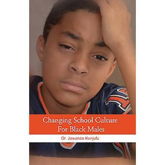 Changing School Culture for Black Males by Jawanza Kunjufu - 97819341