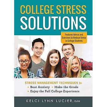 College Stress Solutions - Stress Management Techniques to *Beat Anxie