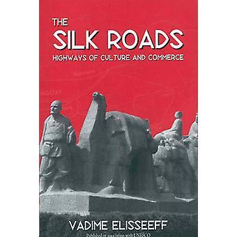 The Silk Roads by Elisseeff & Vadim