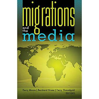 Migrations and the Media (1st New edition) by Kerry Moore - Bernhard