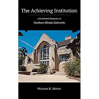 The Achieving Institution: A Presidential Perspective on Northern Illinois University