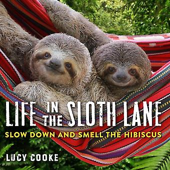 Life In The Sloth Lane by Lucy Cooke