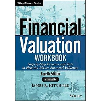 Financial Valuation Workbook by James R Hitchner
