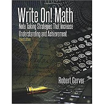 Write On Math  Note Taking Strategies That Increase Understanding and Achievement by Robert Gerver & Illustrated by Mike Gerver & Edited by Julianne Gerver