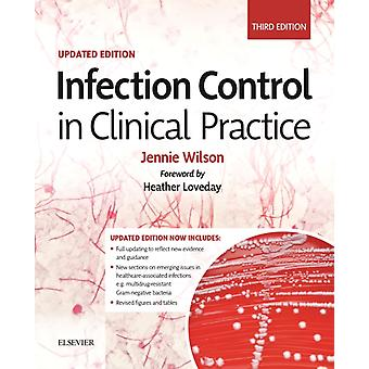 Infection Control in Clinical Practice Updated Edition by Jennie Wilson