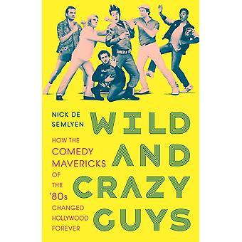 Wild and Crazy Guys par Nick de Semlyen