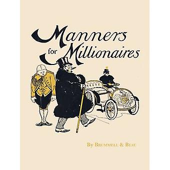Manners For Millionaires by Brummell amp Beau