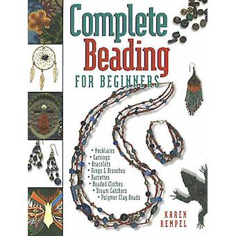 Complete Beading for Beginners by Karen Rempel - 9781550171020 Book