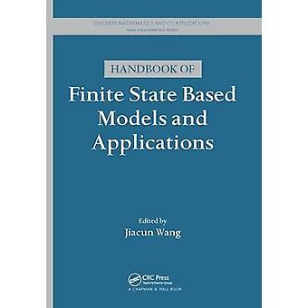 Handbook of Finite State Based Models and Applications by Wang & Jiacun