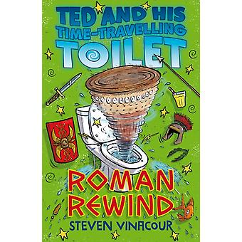 Ted and His Time Travelling Toilet Roman Rewind by Steven Vinacour & Cover design or artwork by James Cottell