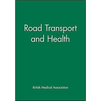 Road Transport and Health by Bma