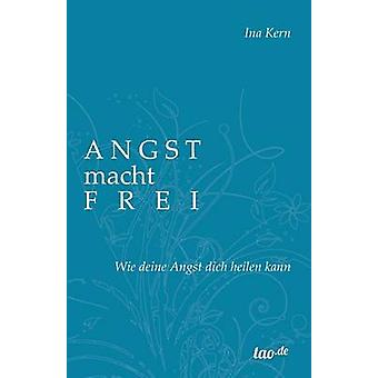 Angst macht frei by Kern & Ina