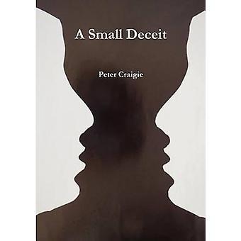 A Small Deceit by Craigie & Peter
