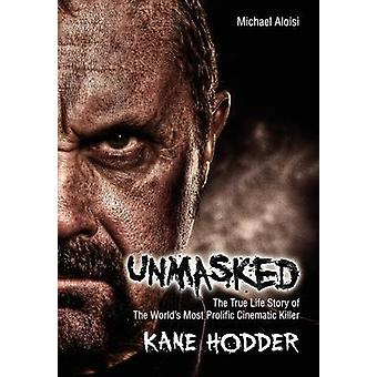 Unmasked The True Story of the Worlds Most Prolific Cinematic Killer by Aloisi & Michael