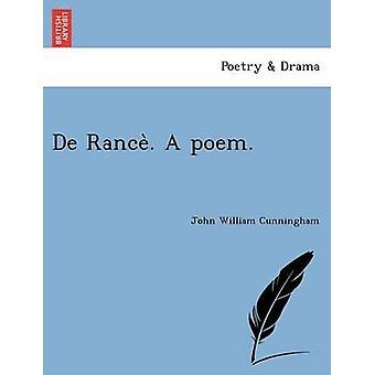 De Rance. A poem. by Cunningham & John William