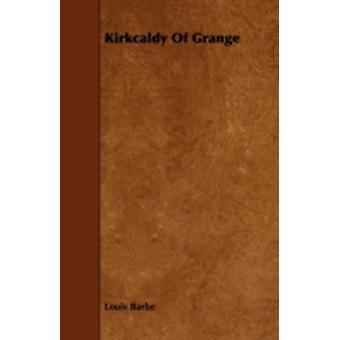 Kirkcaldy of Grange by Barbe & Louis