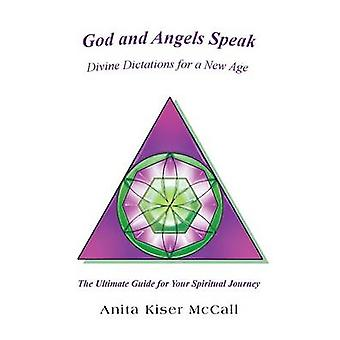 God and Angels Speak Divine Dictations for a New Age by McCall & Anita Kiser