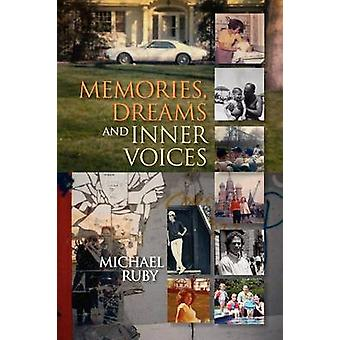 Memories Dreams and Inner Voices by Ruby & Michael