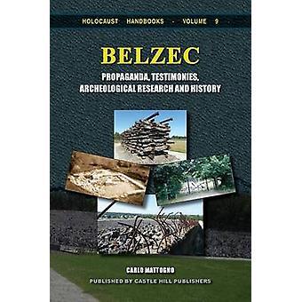 Belzec Propaganda Testimonies Archeological Research and History by Mattogno & Carlo