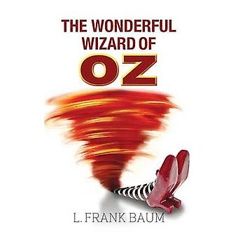 The Wonderful Wizard of Oz von Baum & L. Frank