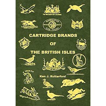Cartridge Brands of the British Isles by Rutterford & Ken J