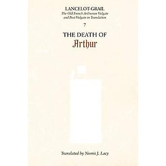 Death of Arthur The Old French Arthurian Vulgate and PostVulgate in Translation by Lacy & Norris J
