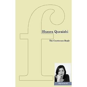 The Courtesans Reply by Quraishi & Shazea