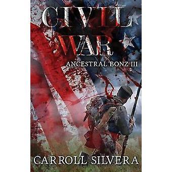 Ancestral Bonz III Civil War by Silvera & Carrolyn