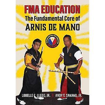 FMA Education The Fundamental Core of Arnis de Mano by Lledo & Louelle C