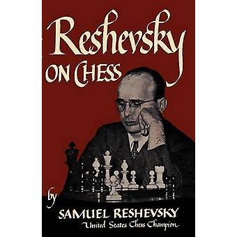 Reshevsky on Chess by Reshevsky & Samuel