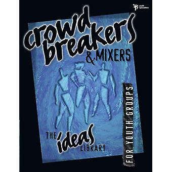 Crowd Breakers and Mixers by Zondervan Publishing