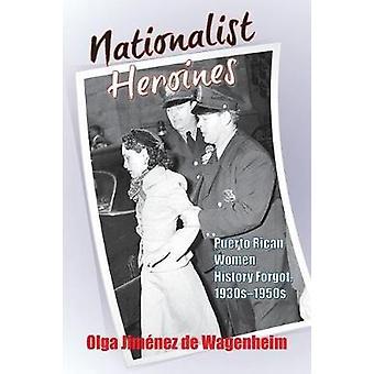Nationalist Heroines by Wagenheim & Olga Jimnez de