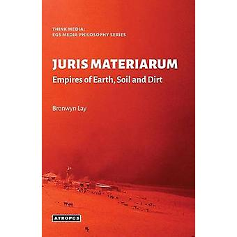 JURIS MATERIARUM Empires of Earth Soil and Dirt by Lay & Bronwyn