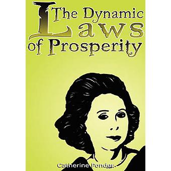The Dynamic Laws of Prosperity Forces That Bring Riches to You by Ponder & Catherine