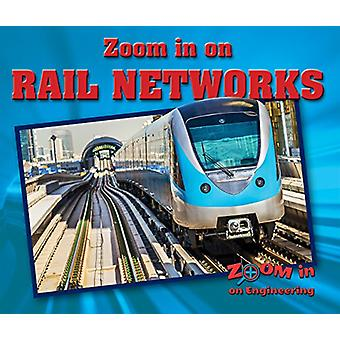 Zoom in on Rail Networks by Hannah Isbell - 9780766087095 Book
