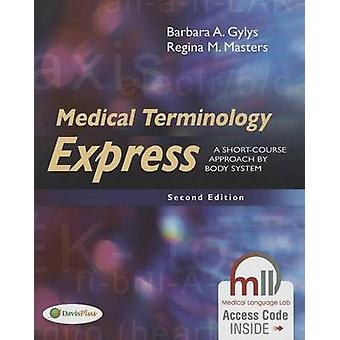 Medical Terminology Express - A Short-Course Approach by Body System (