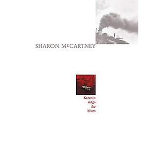 Karenin Sings the Blues by Sharon McCartney - 9780864923721 Book