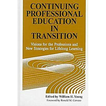 Continuing Professional Education in Transition - Visions for the Prof
