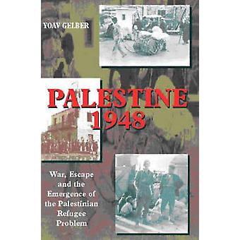 Palestine 1948 - War - Escape & the Emergence of the Palestinian Probl